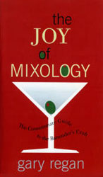 Joy of Mixology By Gary Regan