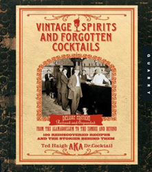 Vintage Spirits & Forgotten Cocktails by Ted Haigh